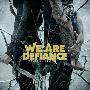 <i>Trust in Few</i> 2011 studio album by We Are Defiance