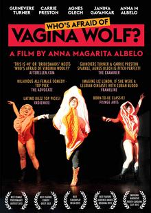 <i>Whos Afraid of Vagina Wolf?</i> 2013 lesbian drama film directed by Anna Margarita Albelo
