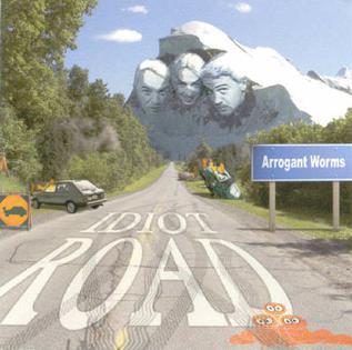 <i>Idiot Road</i> album by The Arrogant Worms