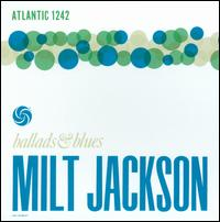 <i>Ballads & Blues</i> (Milt Jackson album) 1956 studio album by Milt Jackson