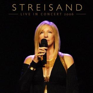 <i>Live in Concert 2006</i> 2007 live album by Barbra Streisand