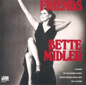 Friends (Bette Midler song) 1972 single by Bette Midler