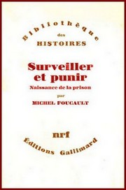 <i>Discipline and Punish</i> 1975 book by Michel Foucault