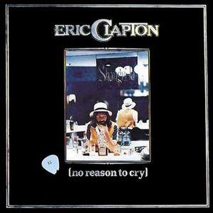 <i>No Reason to Cry</i> 1976 studio album by Eric Clapton