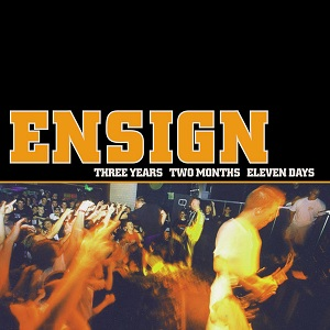 <i>Three Years Two Months Eleven Days</i> compilation album by Ensign