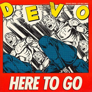 Here to Go 1985 single by Devo