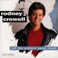 <i>Let the Picture Paint Itself</i> 1994 studio album by Rodney Crowell