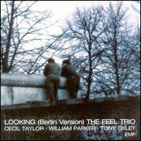 <i>Looking (Berlin Version) The Feel Trio</i> 1990 live album by Cecil Taylor