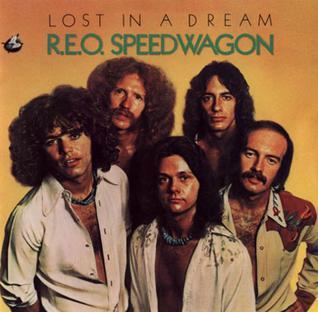 <i>Lost in a Dream</i> (REO Speedwagon album) 1974 studio album by REO Speedwagon