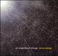 <i>Sirius Calling</i> 2004 studio album by Art Ensemble of Chicago