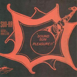 <i>Sound Sun Pleasure!!</i> 1970 studio album by Sun Ra and his Astro Infinity Arkestra