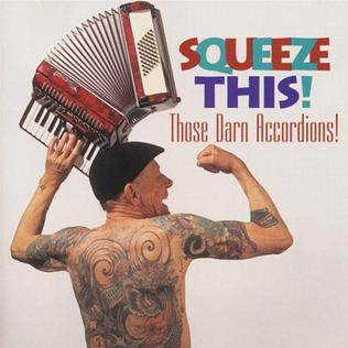 <i>Squeeze This!</i> 1994 studio album by Those Darn Accordions