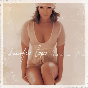 <i>This Is Me... Then</i> 2002 studio album by Jennifer Lopez