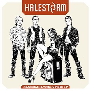 <i>Reanimate 2.0: The Covers EP</i> 2013 EP by Halestorm