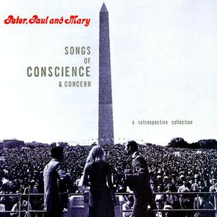 Peter, Paul & Mary - Songs Of Conscience & Concern