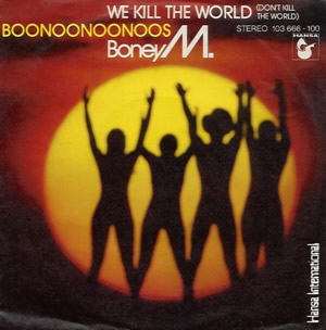 Boney M - We Kill The World (Dont Kill The World)