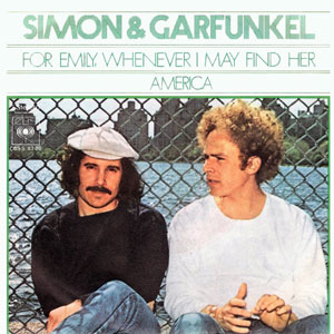 For Emily, Whenever I May Find Her 1972 song with lyrics by Paul Simon performed by Simon & Garfunkel
