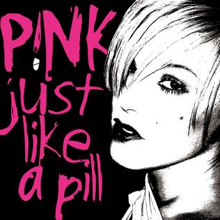 Just like a Pill 2002 single by Pink