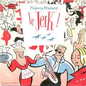 Le Jerk ! 1989 single by Thierry Hazard