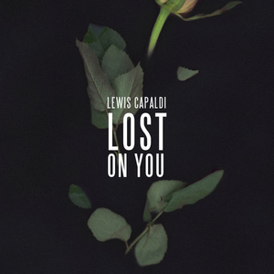 Lost On You (Lewis Capaldi song) - Wikipedia