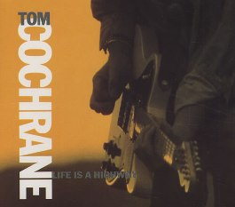 Life Is a Highway 1991 single by Tom Cochrane
