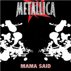 Mama Said (Metallica song) single by Metallica