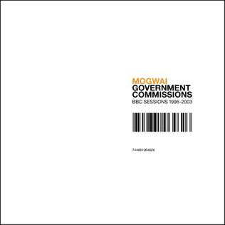 <i>Government Commissions: BBC Sessions 1996–2003</i> 2005 compilation album by Mogwai