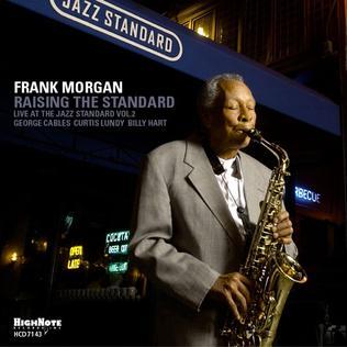 <i>Raising the Standard</i> 2005 live album by Frank Morgan