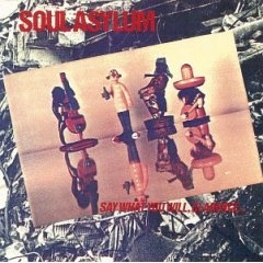 <i>Say What You Will, Clarence... Karl Sold the Truck</i> 1984 studio album by Soul Asylum