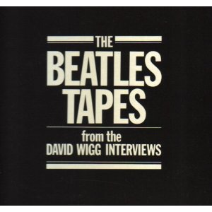 <i>The Beatles Tapes from the David Wigg Interviews</i> 1976 live album spoken word by the Beatles