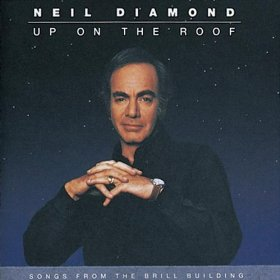 <i>Up on the Roof: Songs from the Brill Building</i> 1993 studio album by Neil Diamond