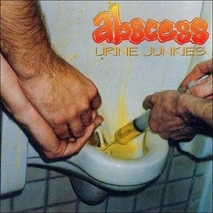 <i>Urine Junkies</i> album by Abscess