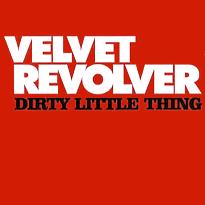 Dirty Little Thing 2004 single by Velvet Revolver