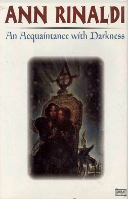 Ann Rinaldi - An Acquaintance with Darkness.jpeg