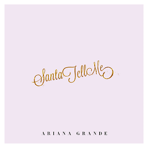 Santa Tell Me Christmas song by Ariana Grande