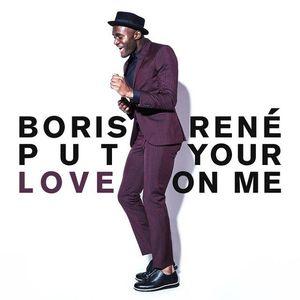 Put Your Love on Me 2016 single by Boris René