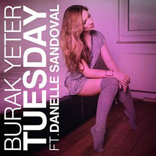 Tuesday (Burak Yeter song) 2016 single by Burak Yeter featuring Danelle Sandoval