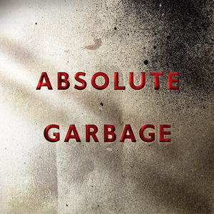 <i>Absolute Garbage</i> 2007 greatest hits album by Garbage