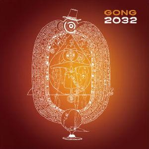 <i>2032</i> (album) 2009 studio album by Gong