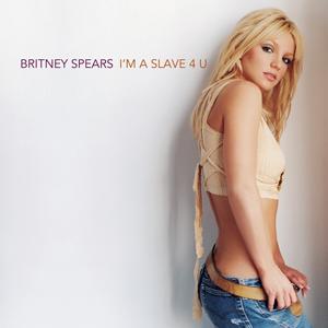 Im a Slave 4 U single by Britney Spears