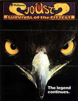 "A black, vertical rectangular poster. The poster depicts the face of a bird with yellow eyes and a white beak. The title ""Joust 2: Survival of the Fittest"" is displayed on the top portion in yellow and red letters. In the lower right corner is text ""The Legend continues.""."