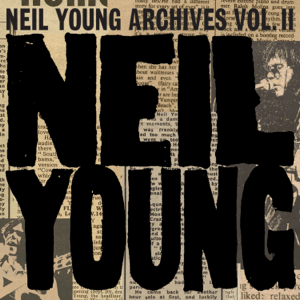 <i>Neil Young Archives Volume II: 1972–1976</i> 2020 box set by Neil Young