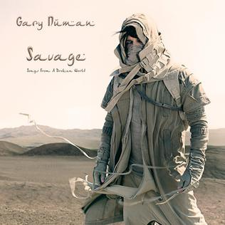 <i>Savage (Songs from a Broken World)</i> 2017 studio album by Gary Numan
