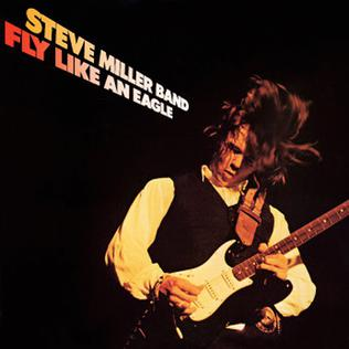 Steve Miller Band, Fly Like An Eagle