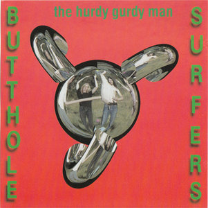 Butthole Surfers - Cream Corn From The Socket Of Davis