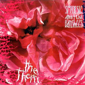 <i>The Thorn</i> (EP) 1984 EP by Siouxsie and the Banshees