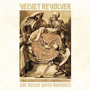 She Builds Quick Machines 2007 single by Velvet Revolver