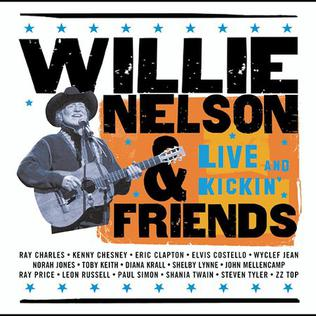 Willie Nelson Willie-Nelson-and-Friends-Live-and-Kickin'