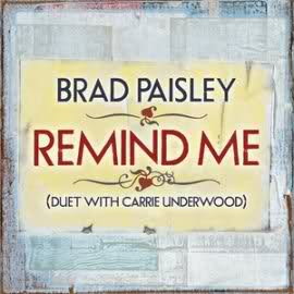 Remind Me (Brad Paisley and Carrie Underwood song) 2011 single by Brad Paisley and Carrie Underwood