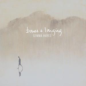 <i>Bones + Longing</i> 2014 studio album by Gemma Hayes